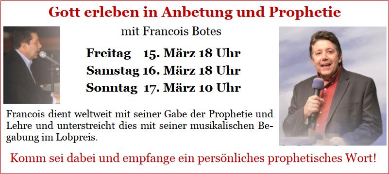Gott erleben in Anbetung und Prophetie mit Francois Botes - Komm sei dabei und empfange ein persönliches prophetisches Wort!